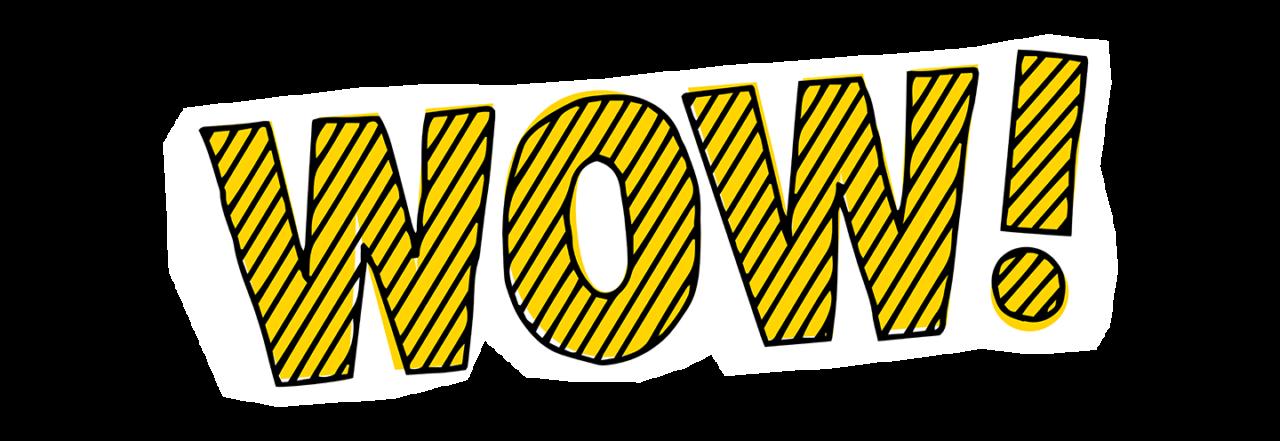 Eine Grafik mit dem Schriftzug Wow! Der Schriftzug ist schwarz gestreift und gelb ausgemalt.