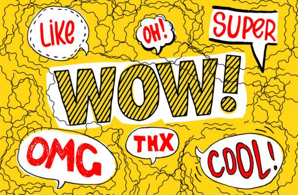 Eine Grafik auf gelben Hintergrund mit verschiedenen Schriftzügen: Wow! Cool!Thx, omg, super, Oh! like